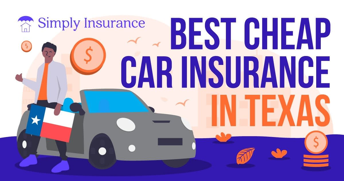 Best Cheap Car Insurance In Texas For 2020 + Savings Tips