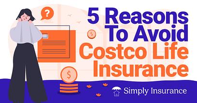 avoid costco life insurance