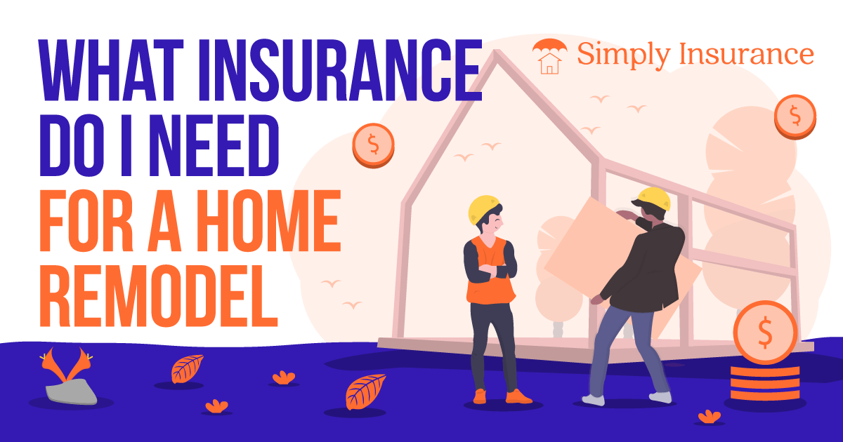 what insurance do i need for a home renovation
