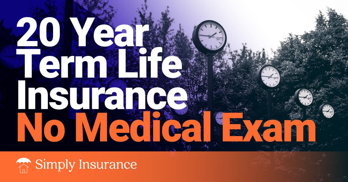 Best 20 Year Term Life Insurance No Medical Exam Rates