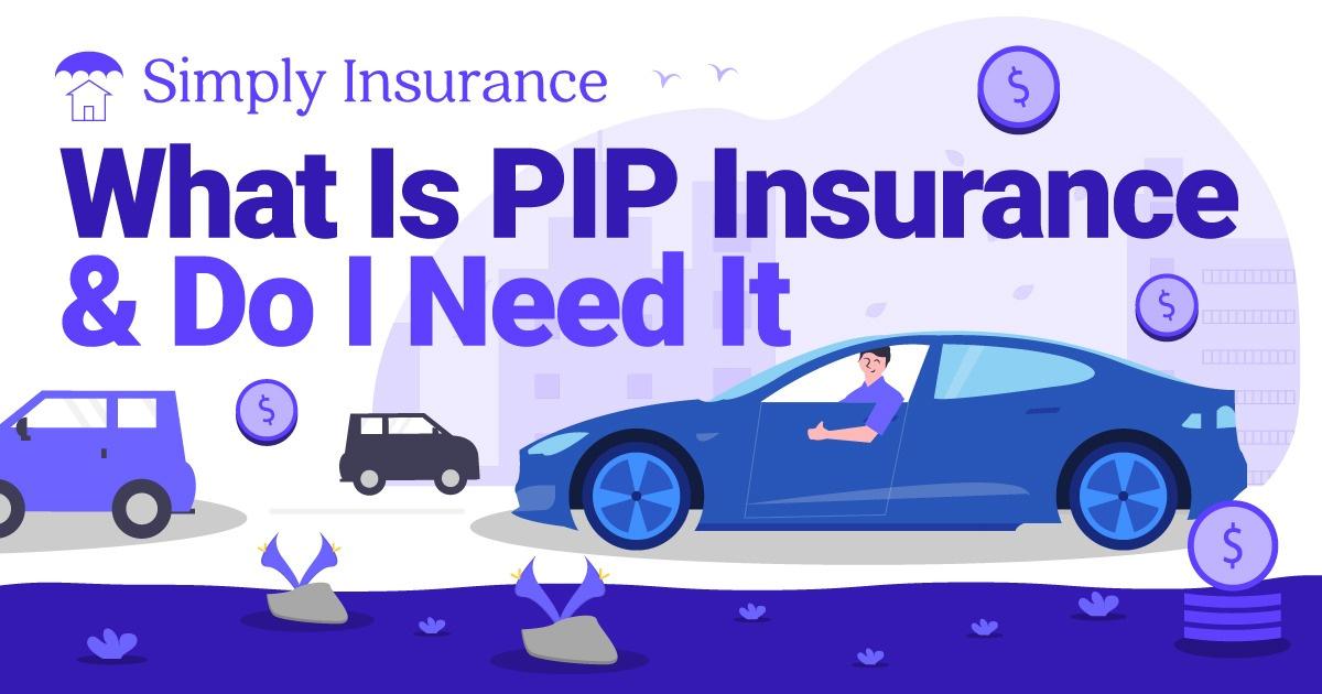 do i need pip insurance