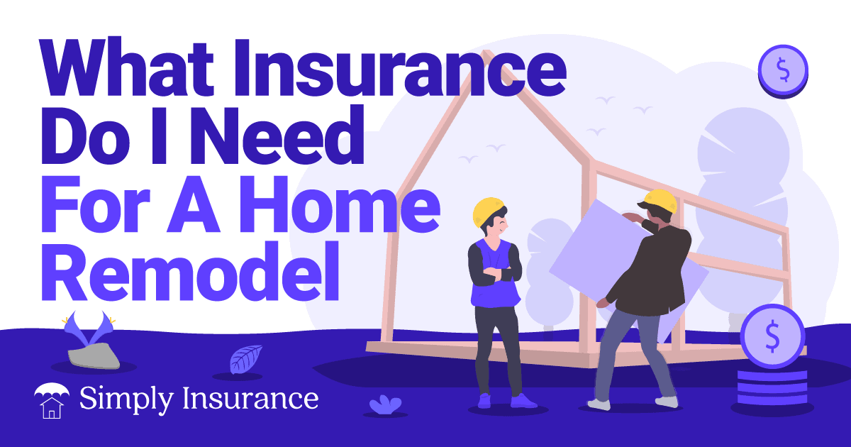 insurance for a home remodel