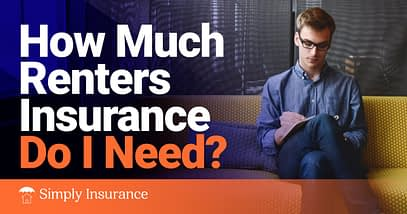 how much renters insurance do i need