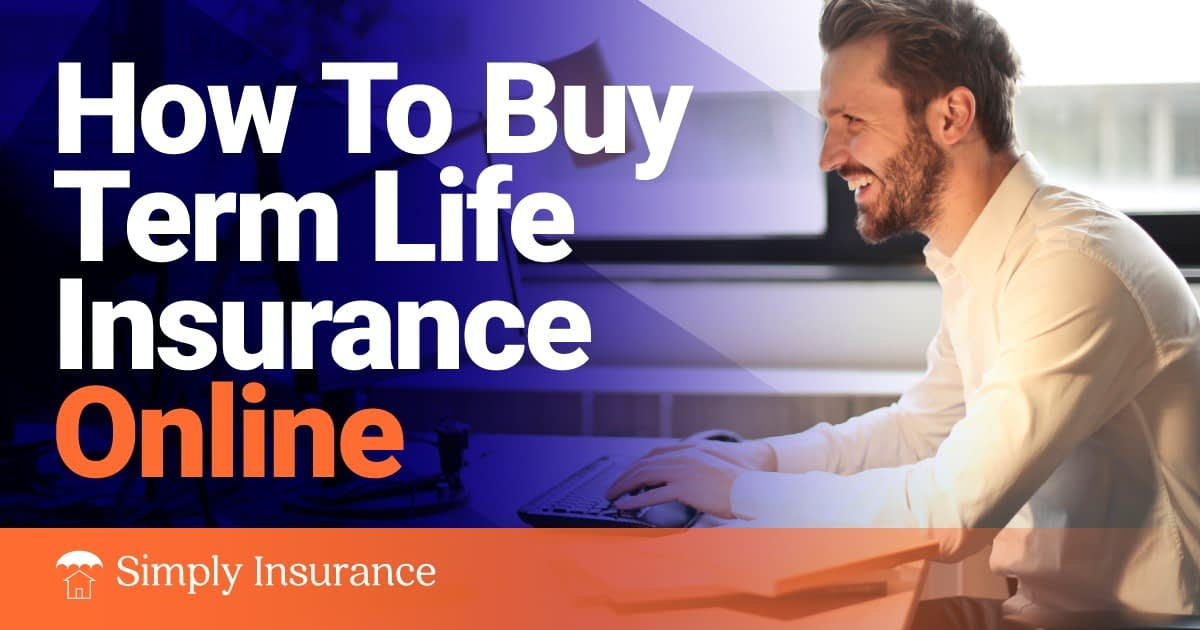 Buy Term Life Insurance Online In 2020 // Instant Coverage