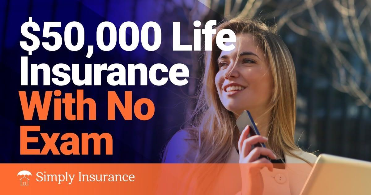 50000 life insurance no exam