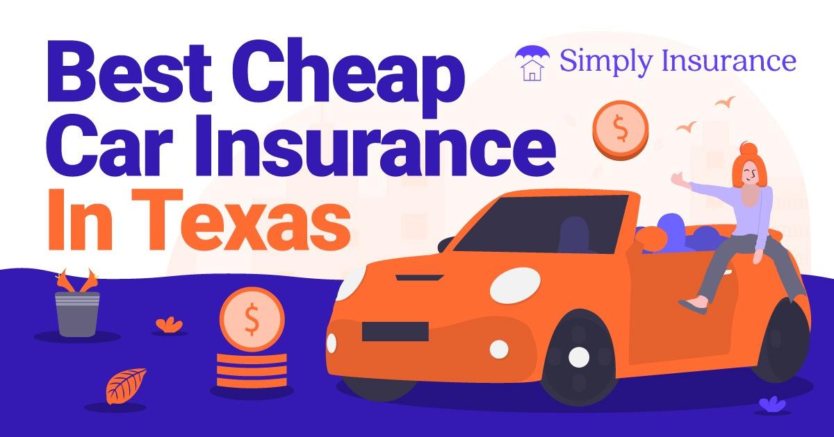 Best Cheap Car Insurance In Texas For 2020 + Savings Tips