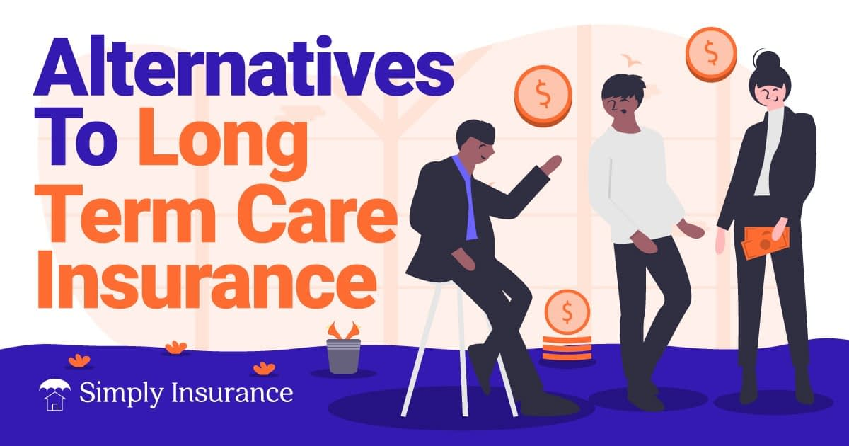 alternatives to long term care insurance