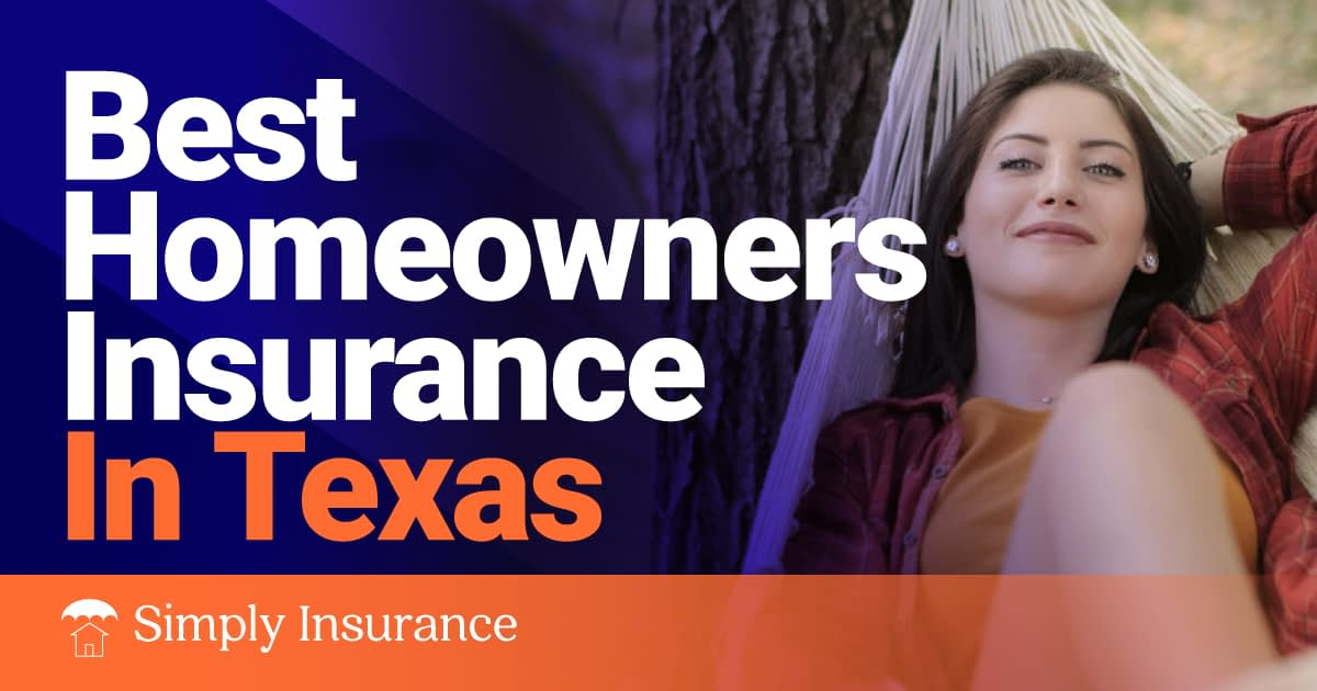 Best Homeowners Insurance in Texas for 2020 + Rates and Tips!