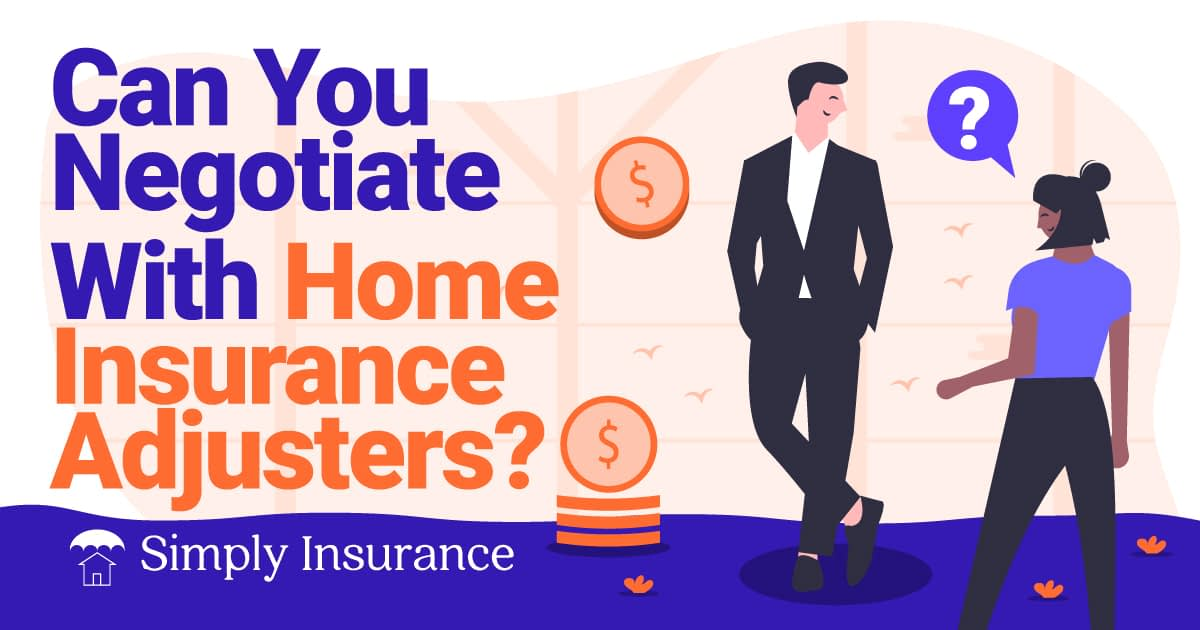 will home insurance adjusters negotiate