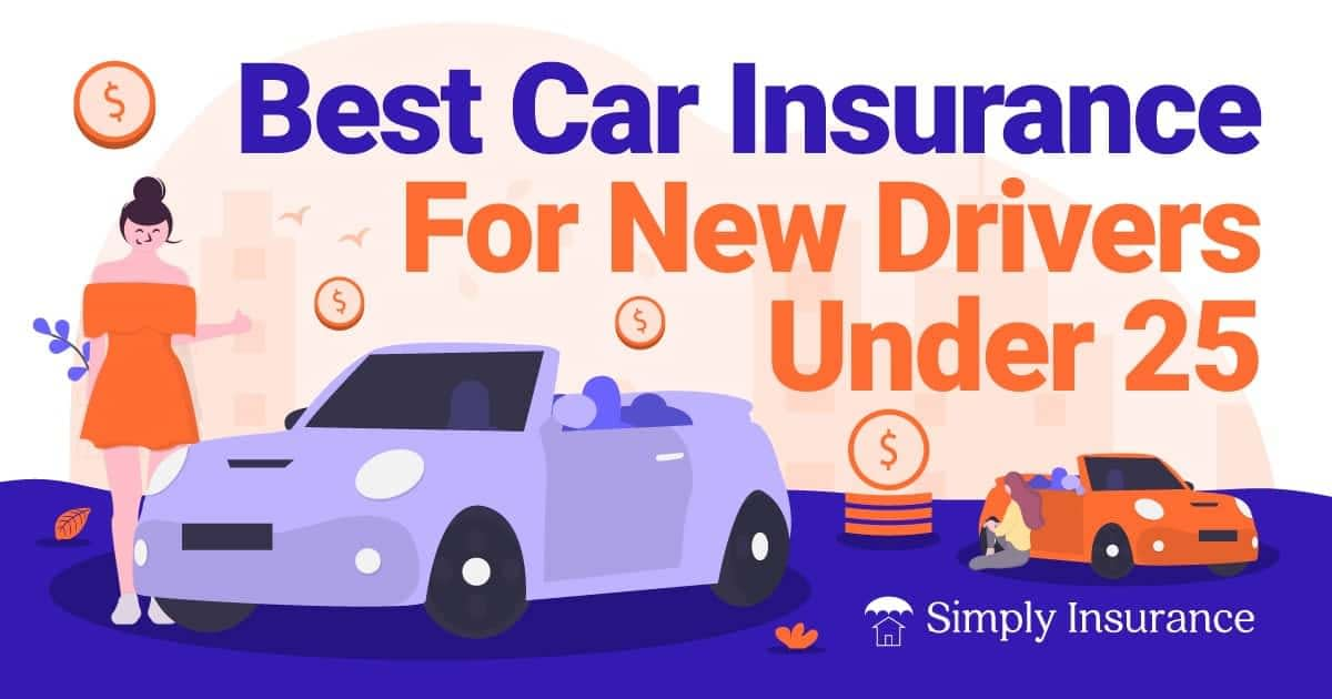 best car insurance for new drivers under 25