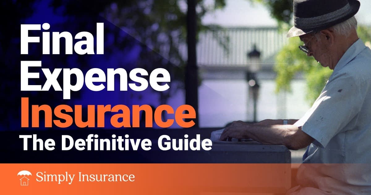 What Is Final Expense Insurance & Burial Insurance // 2020